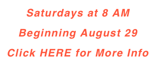 Saturdays at 8 AM